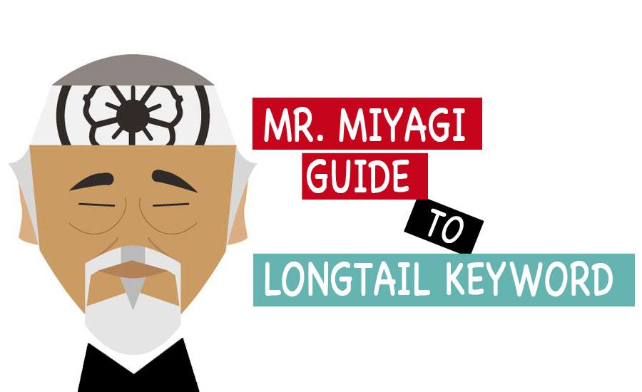 Long Tail SEO: Mr. Miyagi way of Ranking Long Tail Keywords