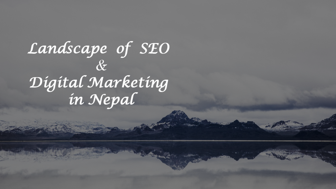 Landscape of SEO and Digital Marketing in Nepal