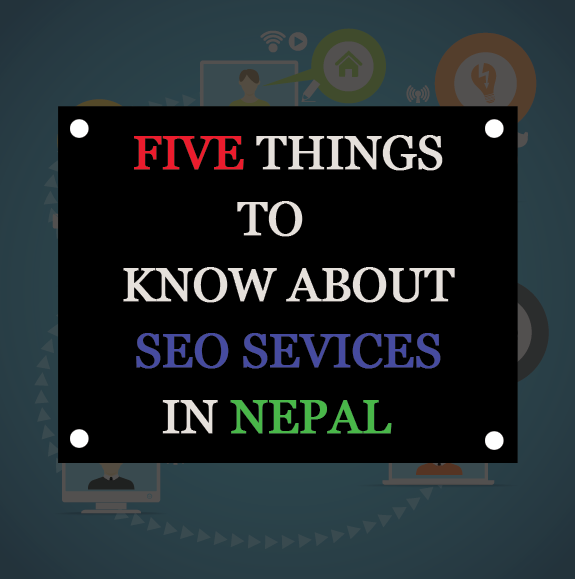 5 things you should know before opting for SEO service in Nepal
